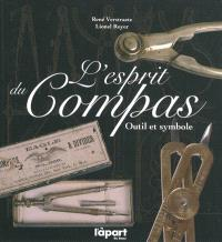 L'esprit du compas : outil et symbole