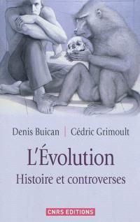 L'évolution : histoire et controverses