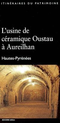 L'usine de céramique Oustau à Aureilhan, Hautes-Pyrénées