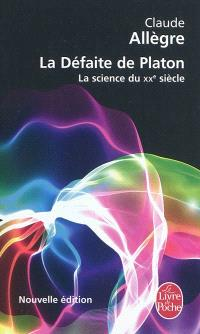 La défaite de Platon ou La science du XXe siècle