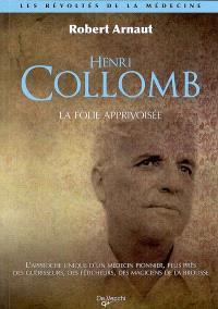 La folie apprivoisée : l'approche unique du professeur Henri Collomb pour traiter la folie
