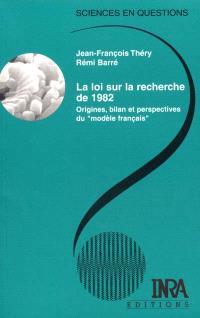 La loi sur la recherche de 1982 : origines, bilan et perspectives du modèle français