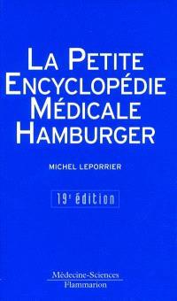 La petite encyclopédie médicale Hamburger : guide de pratique médicale