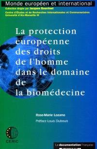 La protection européenne des droits de l'homme dans le domaine de la biomédecine