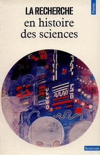 La Recherche; La Recherche en histoire des sciences