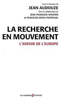 La recherche en mouvement : l'avenir de l'Europe