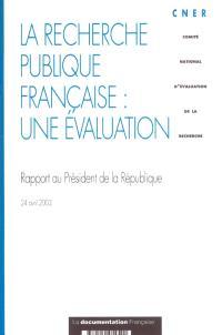 La recherche publique française : une évaluation : rapport au Président de la République, 24 avril 2003