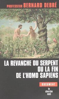La revanche du serpent ou La fin de l'homo sapiens
