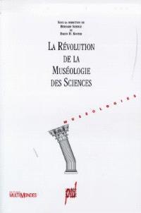La révolution de la muséologie des sciences : vers les musées du XXIe siècle ?