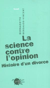 La science contre l'opinion : histoire d'un divorce