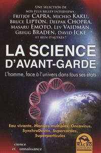 La science d'avant-garde : l'homme, face à l'univers dans tous ses états. Volume 1