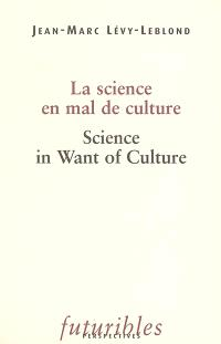 La science en mal de culture = Science in want of culture
