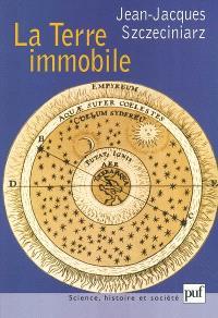 La Terre immobile : Aristote, Ptolémée, Husserl
