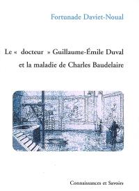 Le docteur Guillaume-Emile Duval et la maladie de Charles Baudelaire