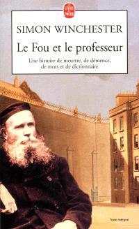Le fou et le professeur : une histoire de meurtre, de démence, de mots et de dictionnaire