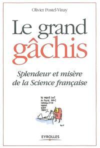 Le grand gâchis : splendeur et misère de la science française