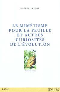 Le mimétisme pour la feuille et autres curiosités de l'évolution : réflexions que devrait se faire l'entomologiste