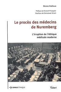 Le procès des médecins de Nuremberg : l'irruption de l'éthique médicale moderne