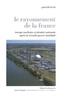 Le rayonnement de la France : énergie nucléaire et identité nationale après la Seconde Guerre mondiale