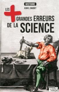 Les + grandes erreurs de la science