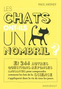 Les chats ont-ils un nombril ? : et 244 autres questions-réponses amusantes pour comprendre comment les lois de la science s'appliquent dans la vie de tous les jours