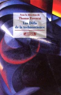 Les défis de la technoscience