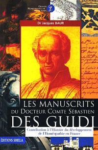Les manuscrits du docteur comte Sébastien des Guidi : contribution à l'histoire du développement de l'homéopathie en France
