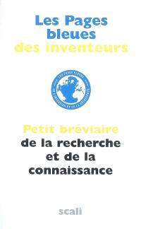 Les pages bleues des inventeurs : petit bréviaire de la recherche et de la connaissance