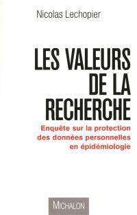 Les valeurs de le recherche : enquête sur la protection des données personnelles en épidémiologie