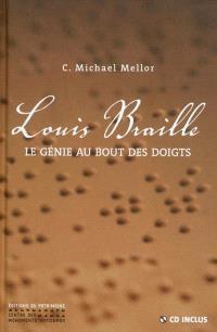 Louis Braille : le génie au bout des doigts