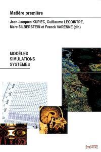 Matière première. n° 3, Modèles, simulations, systèmes