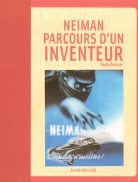 Neiman, parcours d'un inventeur