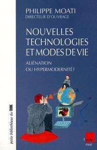 Nouvelles technologies et modes de vie : aliénation ou hypermodernité ?
