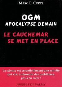 OGM, apocalypse demain : le cauchemar se met en place