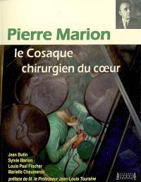Pierre Marion : le cosaque chirurgien du coeur