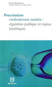 Procréation médicalement assistée : régulation publique et enjeux bioéthiques