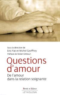 Questions d'amour : de l'amour dans la relation soignante