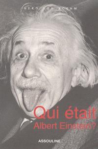 Qui était Albert Einstein ?