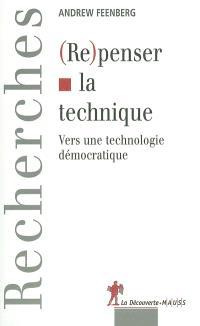 Repenser la technique : vers une technologie démocratique