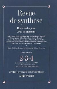 Revue de synthèse. n° 2-4 (2001), Histoire des jeux, jeux de l'histoire