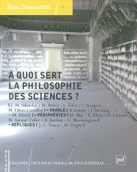 Rue Descartes. n° 41, A quoi sert la philosophie des sciences ?