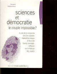 Sciences et démocratie, le couple impossible ? : le rôle de la recherche dans les sociétés capitalistes depuis la Seconde Guerre mondiale, réflexion sur la maîtrise des savoirs