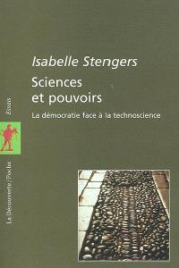 Sciences et pouvoirs : la démocratie face à la technoscience