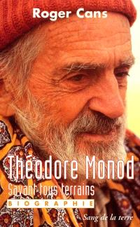 Théodore Monod : savant tous terrains