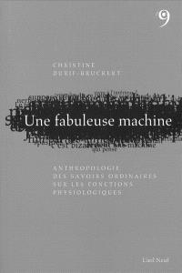Une fabuleuse machine : anthropologie des savoirs ordinaires sur les fonctions physiologiques