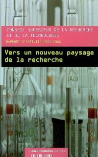 Vers un nouveau paysage de la recherche : rapport d'activité 2005-2006
