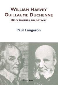 William Harvey, Guillaume Duchenne : deux hommes, un détroit