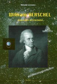 William Herschel, 1738-1822 : musicien et astronome