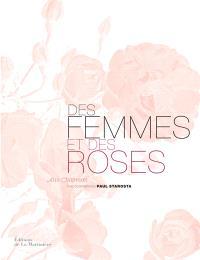 Des femmes et des roses : l'histoire poétique des roses anciennes