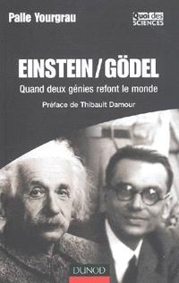 Einstein-Gödel : quand deux génies refont le monde